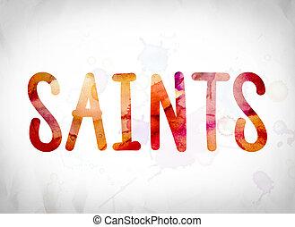 """Saints Concept Watercolor Word Art - The word """"Saints""""..."""