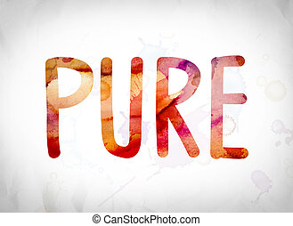 "Pure Concept Watercolor Word Art - The word ""Pure"" written..."