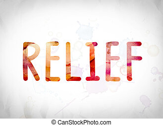 "Relief Concept Watercolor Word Art - The word ""Relief""..."