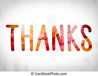 "Thanks Concept Watercolor Word Art - The word ""Thanks""..."