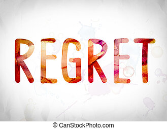 regret, concept, aquarelle, mot, art