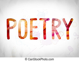 """Poetry Concept Watercolor Word Art - The word """"Poetry""""..."""