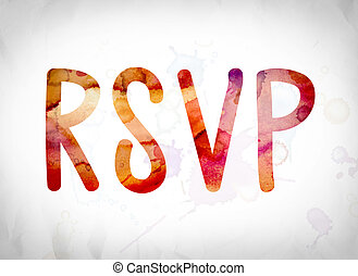 "RSVP Concept Watercolor Word Art - The word ""RSVP"" written..."