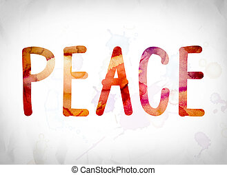 "Peace Concept Watercolor Word Art - The word ""Peace"" written..."