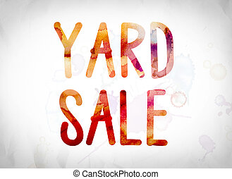 "Yard Sale Concept Watercolor Word Art - The word ""Yard Sale""..."