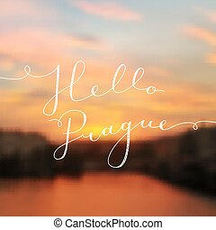 hello prague text, vector lettering on blurred realistic...