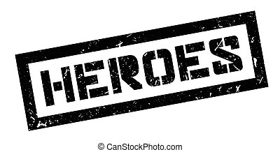 Heroes rubber stamp on white. Print, impress, overprint.