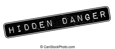 Hidden Danger rubber stamp - Hidden Danger, rubber stamp on...