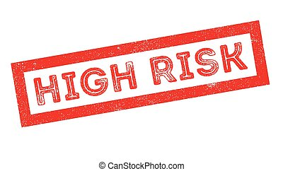 High Risk rubber stamp - High Risk, rubber stamp on white....