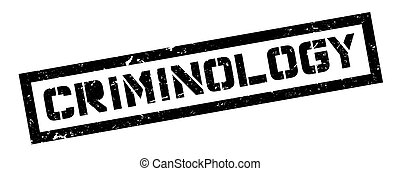 Criminology rubber stamp on white. Print, impress,...