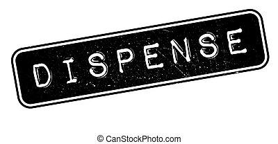 Dispense rubber stamp on white. Print, impress, overprint.