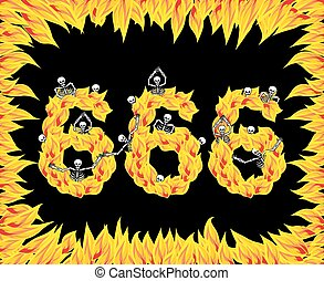 666 number of devil. Fire numeric. Skeletons in inferno....