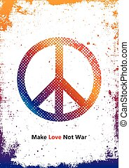 Make Love Not War - Hippie style. PEACE logo. Color hippie poster