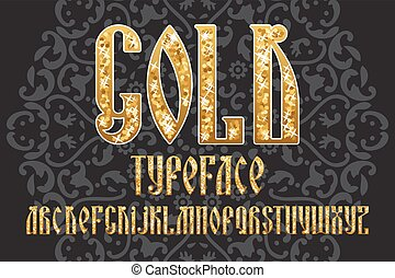 Gold typeface set - Gold typeface. Latin stylization of Old...