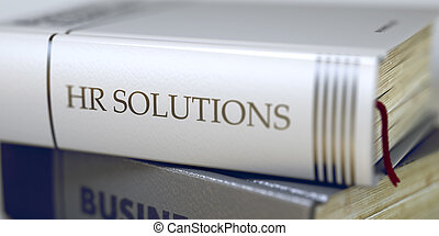 Book Title on the Spine - Hr Solutions. 3D - Business...