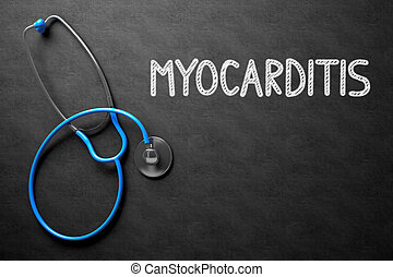Myocarditis Concept on Chalkboard 3D Illustration - Medical...