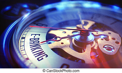 E-Banking - Text on Vintage Watch. 3D. - Pocket Watch Face...
