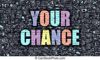 Your Chance in Multicolor. Doodle Design. - Your Chance...