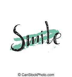 Smile concept inspirational phrase. ink writing hand...