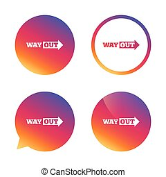 Way out right sign icon. Arrow symbol. Gradient buttons with...