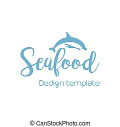 Seafood lettering design with dolphin isolated on white...