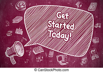 Get Started Today - Cartoon Illustration on Red Chalkboard....