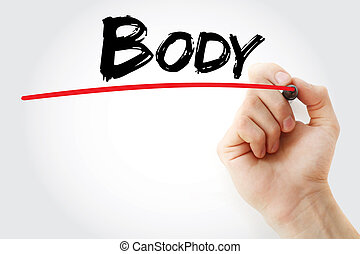 Hand writing Body with marker, health concept