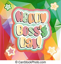 happy boss day - Happy Boss day quote vector bright color...