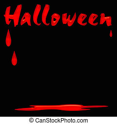 bloody halloween poster - red blood dripping on black...