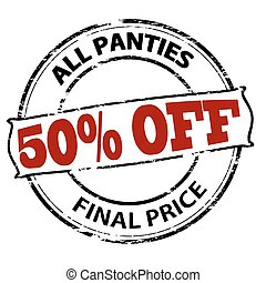 All panties fifty percent off final price - Rubber stamp...