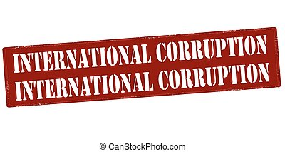 International corruption - Rubber stamp with text...