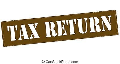 Tax return - Rubber stamp with text tax return inside,...