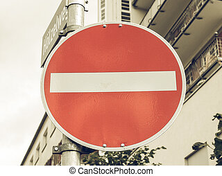 Vintage looking No entry sign used in building site to stop...