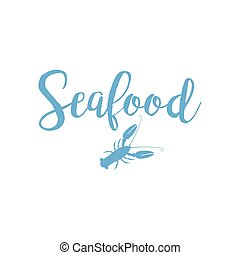 Seafood lettering design with lobster isolated on white....