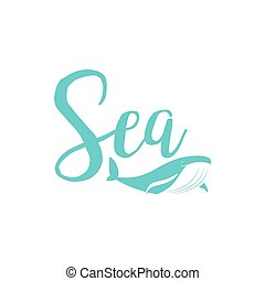 Whale sea lettering design isolated on white. Vector...