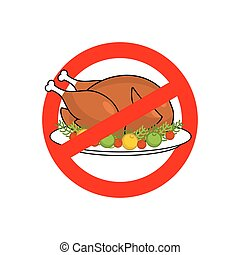 Stop roasted turkey. Prohibited fried food. Red prohibition sign. Crossed-baked chicken. Ban cholesterol. Logo diet