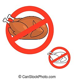 Ban roasted chicken. Prohibited fried food. Red prohibition sign. Crossed-baked turkey. Stop cholesterol. Logo diet