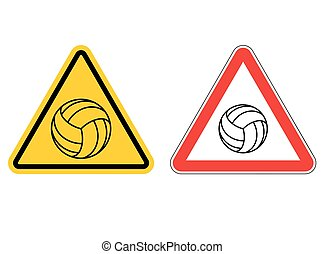 Warning sign volleyball attention Dangers yellow sign game...