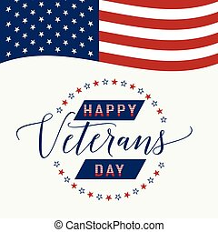 Happy Veterans Day with waving American flag Vector...