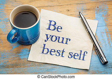 Be your best self - handwriting on a napkin with a cup of...