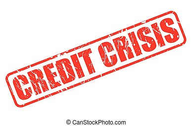 CREDIT CRISIS red stamp text on white