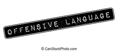 Offensive Language rubber stamp on white. Print, impress,...