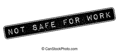 Not safe for work rubber stamp on white. Print, impress,...