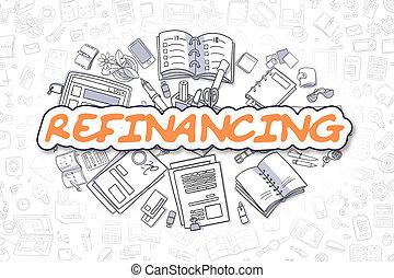 Refinancing - Cartoon Orange Word. Business Concept. -...