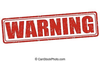Warning stamp or sign - Warning grunge rubber stamp on white...