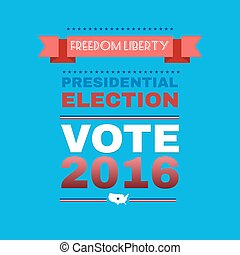 Freedom Liberty Presidential Election 2016 - Election Day...