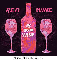 Red Wine is Good Wine Bottle of Red Wine and Two Glasses on...