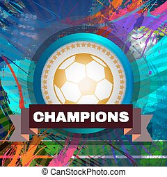 Champions Golden Soccer Ball - Soccer Champions Template...