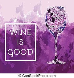 Wine is Good Flyer Illustration - Wine is Good Glass of Red...
