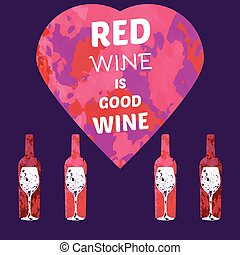 Red Wine is Good Wine Text on a Textured Heart Bottles of...